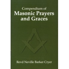Prayers & Graces: A Compendium Of Masonic. (barker Cryer)